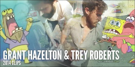 Grant Hazelton & Trey Roberts: 2014 Clips