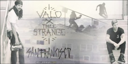 Valo x Thee Strange (2014): San Francisco Edit by Amir Amadi (featuring Alex Broskow & friends)
