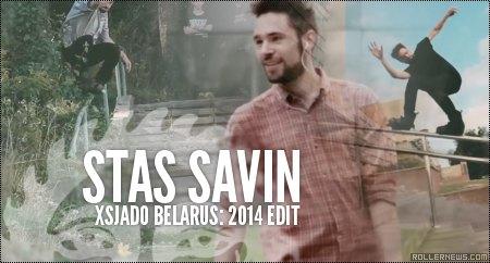 Stas Savin (Xsjado Belarus): 2014 Edit