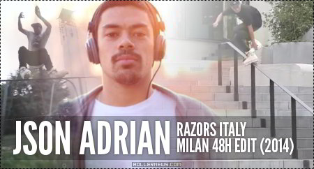 Json Adriani (Razors Italy): Milan 48h Edit (2014)