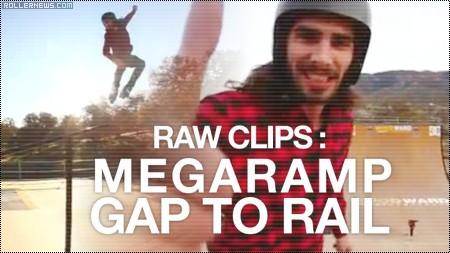 Dave Lang: Mega Ramp Gap to Rail (Raw Clips, 2011)
