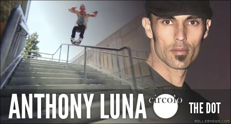 Anthony Luna: Circolo Wheels, The Dot (2014)