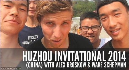 Huzhou Invitational 2014 (China) feat. Alex Broskow & Wake Schepman