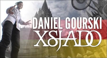 Daniel Gourski (Xsjado Germany): 2014 Edit