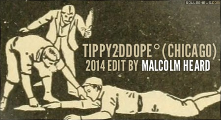 tippy2ddope (Chicago) by Malcolm Heard (2014)