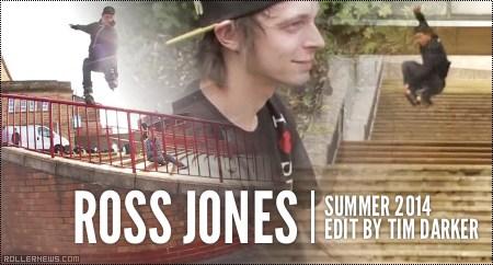 Ross Jones (UK): Summer 2014 Edit by Tim Darker