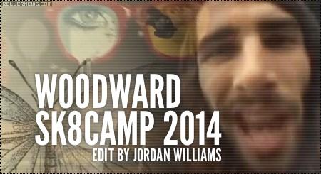 Woodward Sk8 Camp 2014: Edit by Jordan Williams