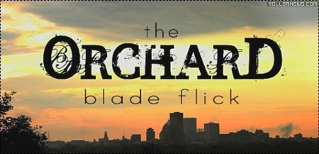 The Orchard Blade Flick (2013)