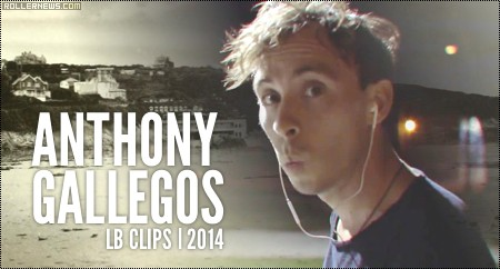 Anthony Gallegos: LB Clips by Gregory Preston (2014)