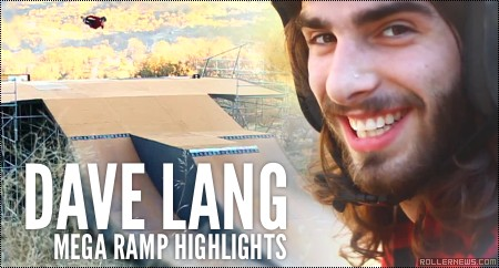 Dave Lang: Mega Ramp Highlights