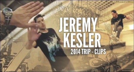Jeremy Kesler: 2014 Trip, Clips by Tony Martins