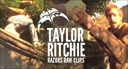 Taylor Ritchie: Razors Raw Clips (2014)