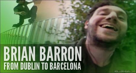 Brian Barron (Ireland): From Dublin to Barcelona (2014)
