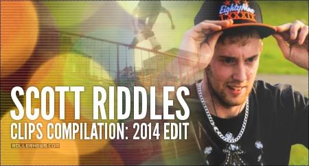 Scott Riddles: Clips Compilation, 2014 Edit