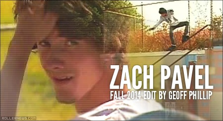 Zach Pavel: Fall 2014 Edit by Geoff Phillip