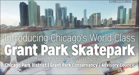 Introducing Chicago's World Class Grant Park Skatepark (2014): Edit by Michael Donovan