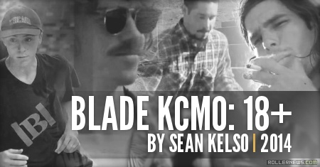 Blade KCMO: 18PLUS by Sean Kelso (2014)