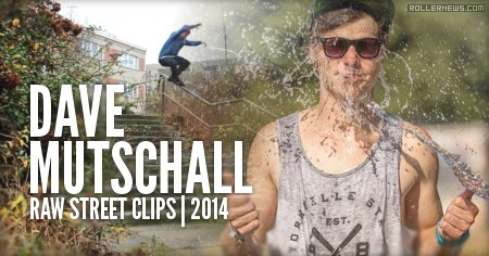 Dave Mutschall (Germany): Raw Street Clips (2014)