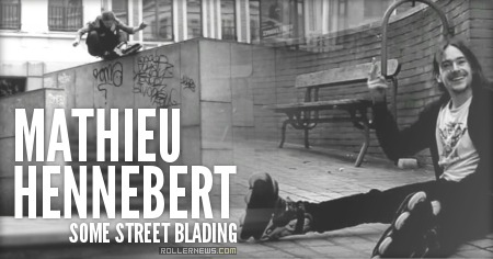 Mathieu Hennebert: Some Street Blading (2014)