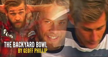 The Backyard Bowl by Geoff Phillip (December 2014) with  Cameron Talbott, Erik Bailey & friends