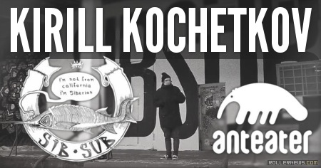 Kirill Kochetkov (18, Russia): Anteater Edit (2014)