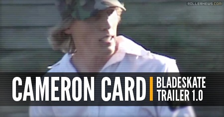 Cameron Card: Organic Bladeskate (Trailer)