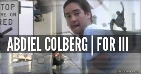Abdiel Colberg: Future of Rollerblading III