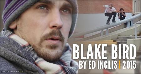 Blake Bird: 2015 Edit by Ed Inglis