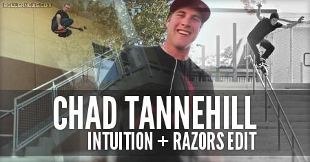 Chad Tannehill: Intuition + Razors Edit