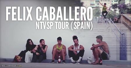 Felix Caballero: NTVSP Spain Tour (2013)