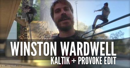 Winston Wardwell: Kaltik + Provoke Edit