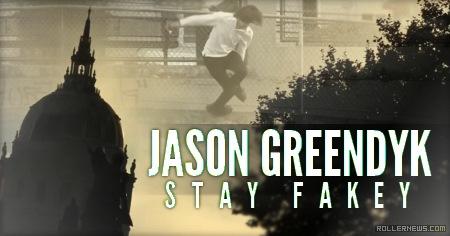 Jason Greendyk: Stay Fakey by Kevin Yee (2014)