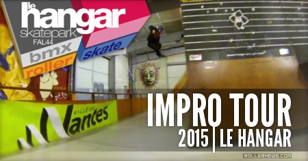 Impro Tour 2015: Bruce Varache, Stephane Alfano & Friends: One Hour Session @ Le Hangar Skatepark