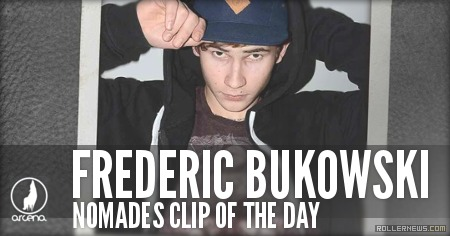 Frederic Bukowski (France): Nomades Clip of the Day