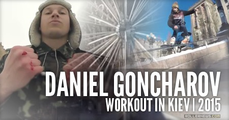 Daniel Goncharov (Ukraine): Workout in Kiev (2015)