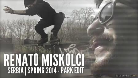 Renato Miskolci (Serbia): Spring 2014, Park Edit