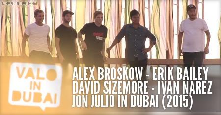 Valo in Dubai with Alex Broskow, Erik Bailey, David Sizemore, Ivan Narez and Jon Julio