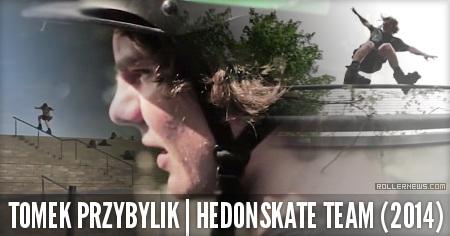 Tomek Przybylik: Hedonskate Team, 2014 Edit