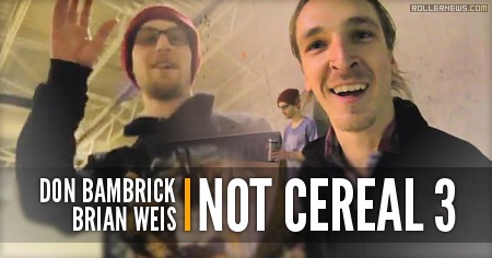 Don Bambrick and Brian Weis: Not Cereal 3 (2015)