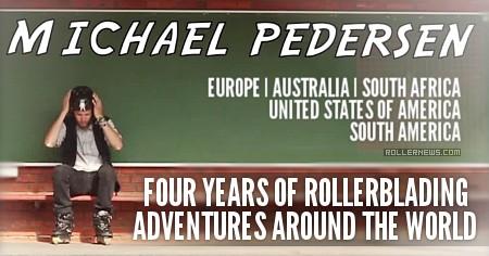4 years of rollerblading adventures around the world with Michael Pedersen