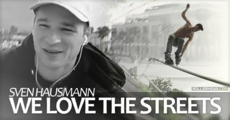 Sven Hausmann: (Germany): we love the streets (2015)