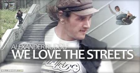 Alexander Rudolf (Germany): we love the streets