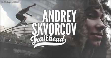 Andrey Skvorcov: Trailhead Edit (2014)
