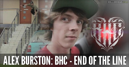 Alex Burston: BHC Team Video, End of the Line (2014)