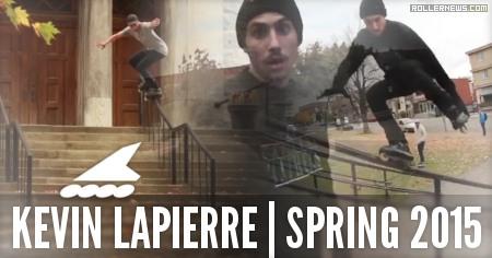 Kevin Lapierre (Canada): Spring 2015, Rollerblade Edit