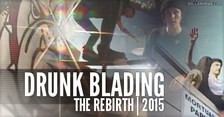Drunk Blading: The Rebirth (2015)