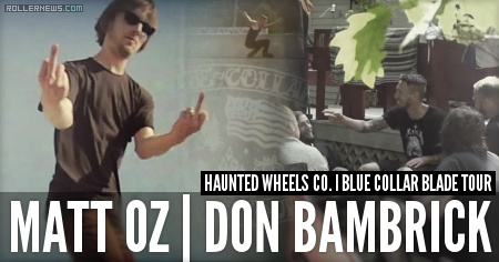 Matt Oz & Don Bambrick: Blue Collar Blade Tour (2015) by Haunted Wheels Co.