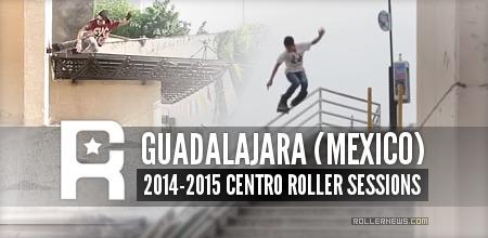 Guadalajara (Mexico): Centro Roller 2014-2015 Sessions