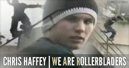 Chris Haffey: W.A.R (We Are Rollerbladers) Profile (200x)