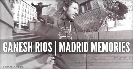 Ganesh Rios: Madrid Memories (Spain, 2015)